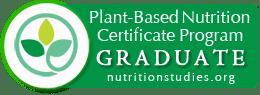 Plant-Based Nutrition Certificate Program Graduate (nutritionstudies.org)